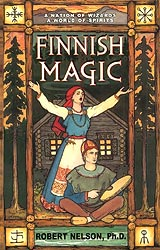 Robert Nelson: Finnish magic A nation of wizards, a world of spirits