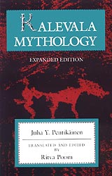 Juha Y. Pentikäinen: Kalevala mythology Translated & edited by Ritva Poom