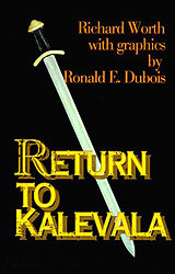 Richard Worth: Return to Kalevala Graphics by Ronald E. Dubois