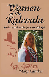 Mary Caraker: Women of the Kalevala