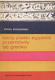 Znalezione obrazy dla zapytania Anna Świderek Kiedy piaski egipskie przemówiły po grecku
